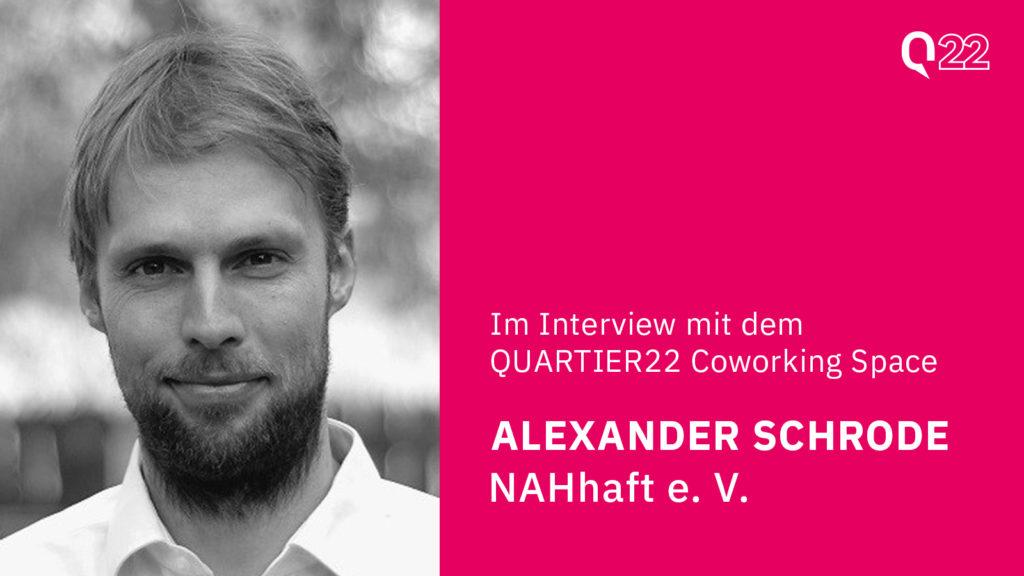 Alexander Schrode von NAHhaft e. V. im Interview mit dem Quartier22 Coworking Space
